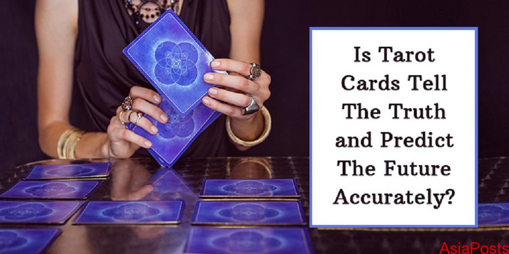 Is Tarot Cards Tell The Truth and Predict The Future Accurately? | AsiaPosts